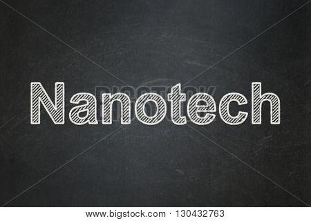 Science concept: text Nanotech on Black chalkboard background
