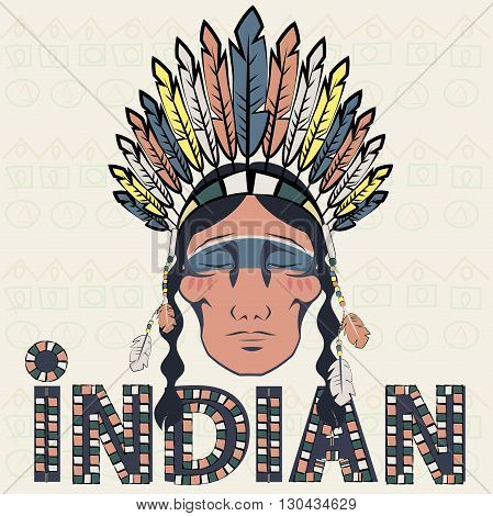 Head injun Indian wearing a headdress with feathers and a signature bottom on the ornamental ethnic background. Ornamental text. It can be used as a postcard. Vector Illustration