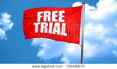 free trial, 3D rendering, a red waving flag