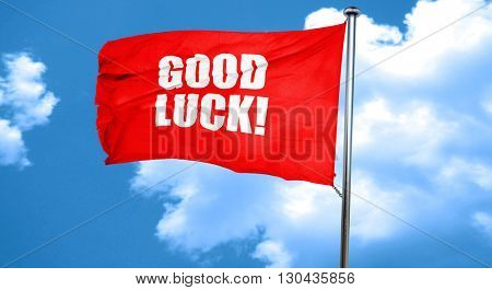 good luck, 3D rendering, a red waving flag