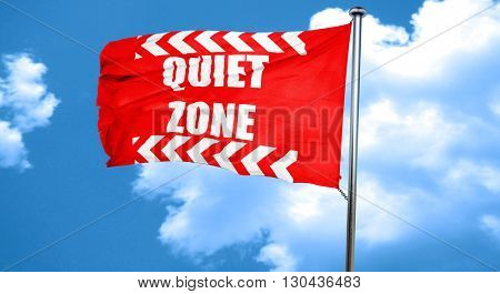 Quiet zone sign, 3D rendering, a red waving flag