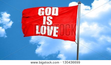 god is love, 3D rendering, a red waving flag