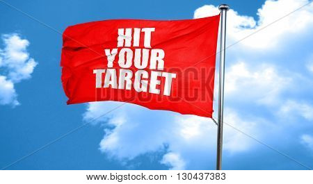 hit your target, 3D rendering, a red waving flag