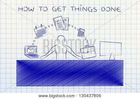 Business Man Juggling Tasks At The Office, How To Get Things Done
