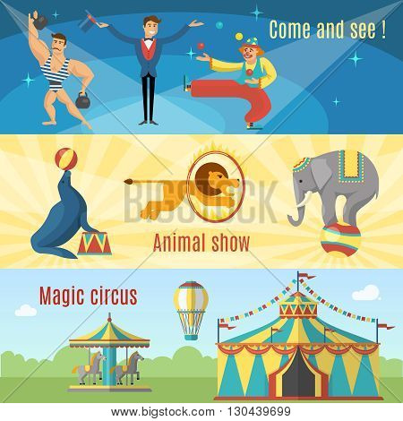 Flat circus banners with titles come and see animal show magic circus and circus artists animals vector illustration