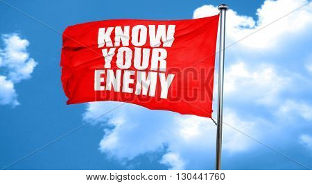 know your enemy, 3D rendering, a red waving flag
