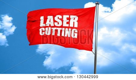 laser cutting, 3D rendering, a red waving flag