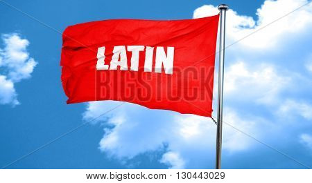 latin music, 3D rendering, a red waving flag