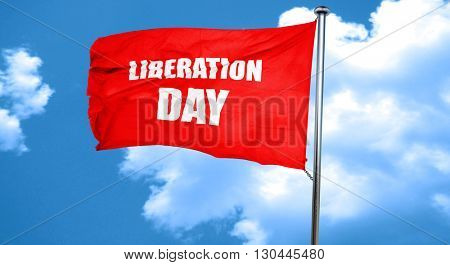liberation day, 3D rendering, a red waving flag