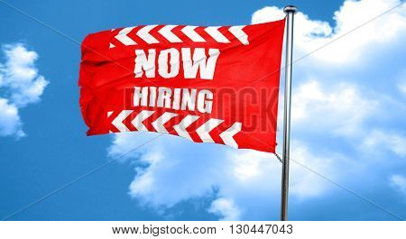 Now hiring sign, 3D rendering, a red waving flag