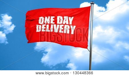 one day delivery, 3D rendering, a red waving flag