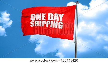 one day shipping, 3D rendering, a red waving flag