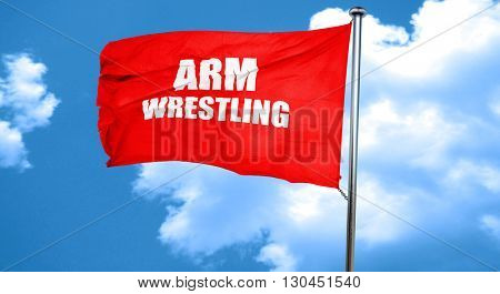 arm wrestling sign background, 3D rendering, a red waving flag