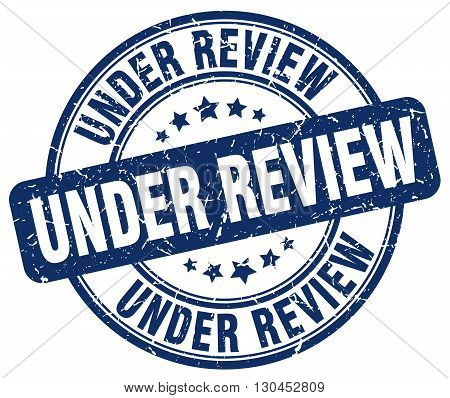 under review blue grunge round vintage rubber stamp