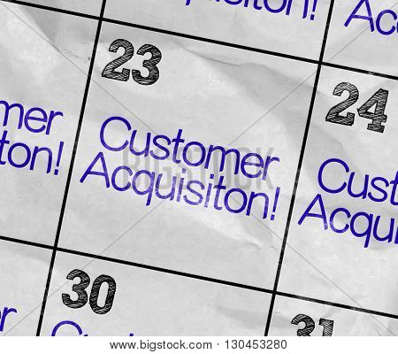 Concept image of a Calendar with the text: Customer Acquisition