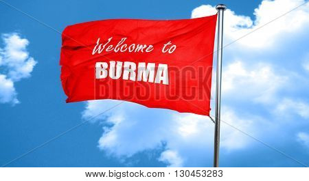 Welcome to burma, 3D rendering, a red waving flag