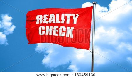reality check, 3D rendering, a red waving flag