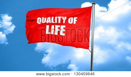 quality of life, 3D rendering, a red waving flag