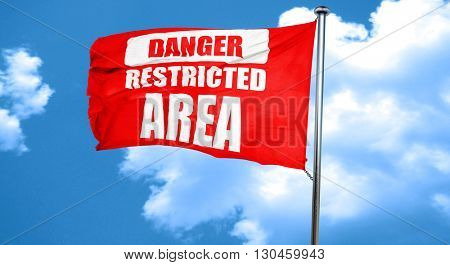 Restricted area sign, 3D rendering, a red waving flag