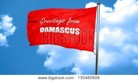 Greetings from damascus, 3D rendering, a red waving flag