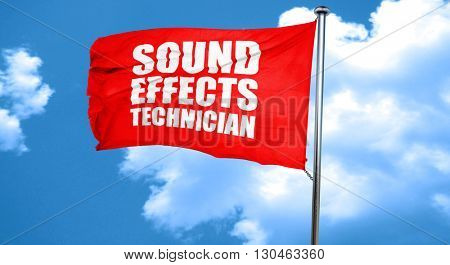 sound effects technician, 3D rendering, a red waving flag