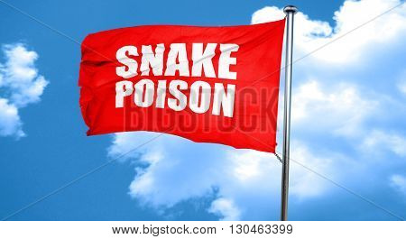 snake poison, 3D rendering, a red waving flag