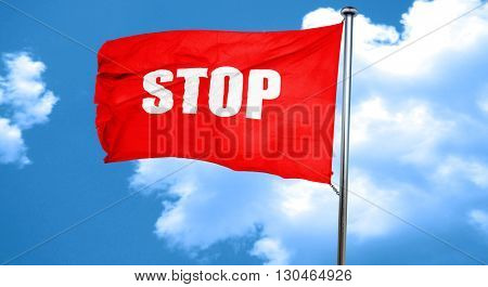 stop, 3D rendering, a red waving flag