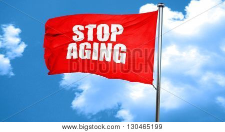 stop aging, 3D rendering, a red waving flag