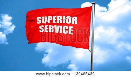 superior service, 3D rendering, a red waving flag