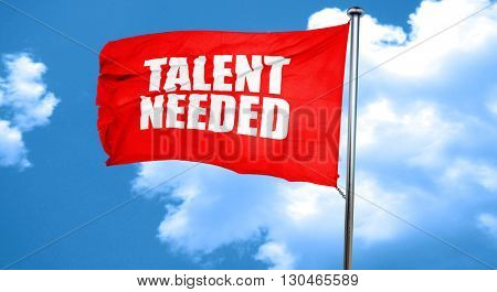 talent needed, 3D rendering, a red waving flag
