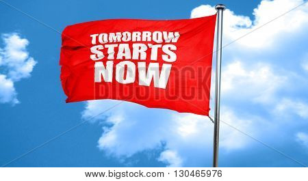 tomorrow starts now, 3D rendering, a red waving flag