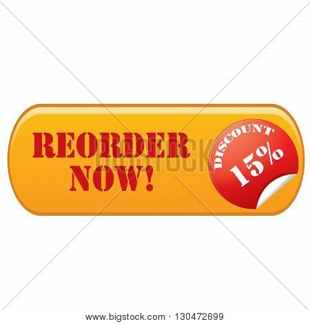 Label with text Reorder Now-Discount 15%,vector illustration