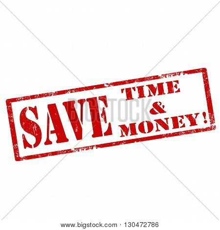 Grunge rubber stamp with text Save Time and Money,vector illustration