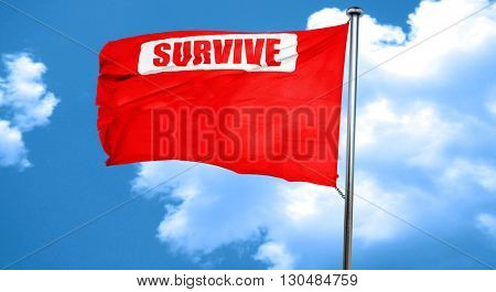 Survive or die, 3D rendering, a red waving flag