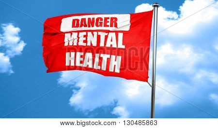 Mental health  sign, 3D rendering, a red waving flag
