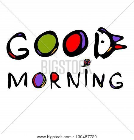 Hand drawn lettering phrase Good Morning with bird
