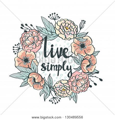 Wreath of roses peonies. Vector. Hand drawn artwork. Live simply card.