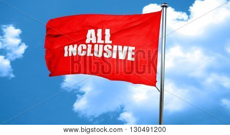 all inclusive, 3D rendering, a red waving flag