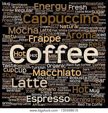 Concept conceptual creative hot coffee, cappuccino or espresso abstract square word cloud isolated on background