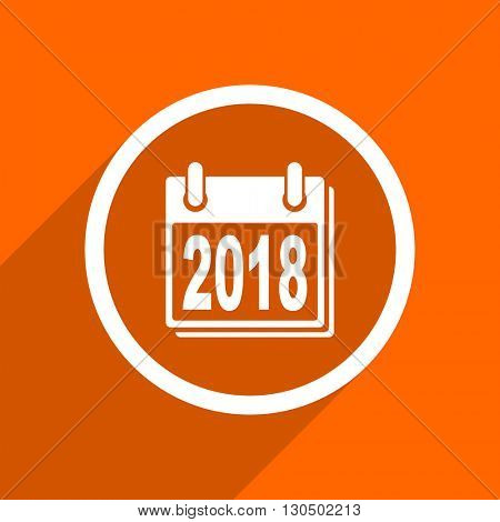 new year 2018 icon. Orange flat button. Web and mobile app design illustration