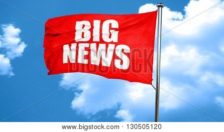 big news, 3D rendering, a red waving flag