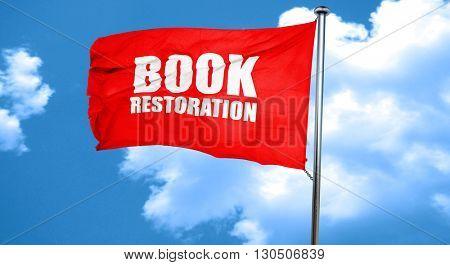 book restoration, 3D rendering, a red waving flag