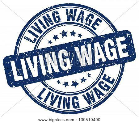 living wage blue grunge round vintage rubber stamp