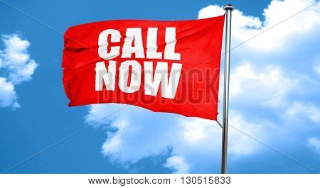 call now, 3D rendering, a red waving flag