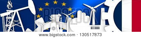Energy and Power icons set. Header banner with France flag. Sustainable energy generation and heavy industry. European Union flag backdrop. 3D rendering