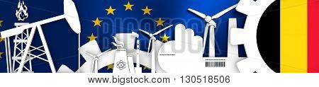 Energy and Power icons set. Header banner with Belgium flag. Sustainable energy generation and heavy industry. European Union flag backdrop. 3D rendering