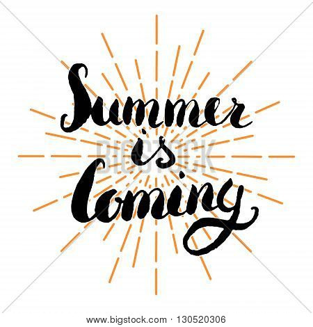 Summer is coming. Hand drawn lettering isolated on white background. Design element in vector.