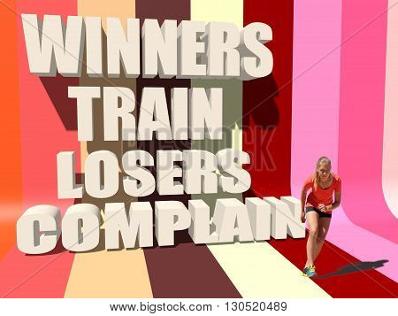 Winners train losers complain. Gym and Fitness Motivation Quote. Creative Typography Poster Concept. Young woman get start to run. Striped backdrop.3D rendering