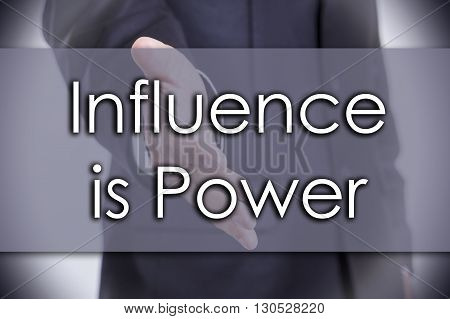 Influence Is Power - Business Concept With Text