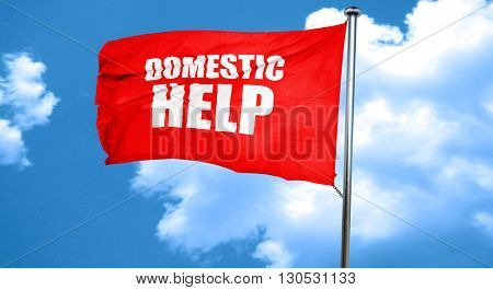 domestic help, 3D rendering, a red waving flag